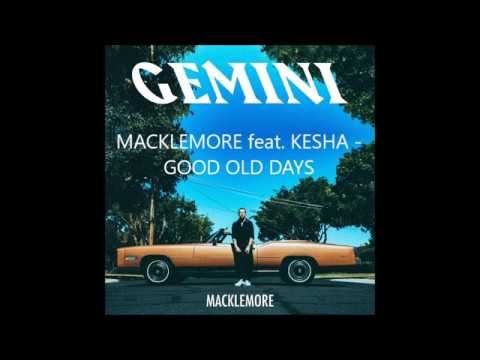 Macklemore feat. Kesha - Good Old Days LYRICS