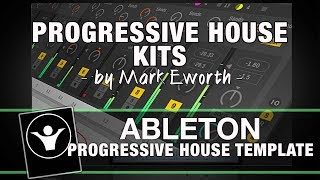 Progresive House Ableton Live Template - Progressive House Kits by Mark Eworth