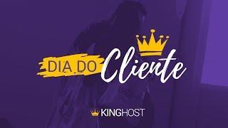 Fundamentais Para Nossa História - Dia do Cliente | KingHost