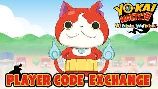 Yo-Kai Watch Wibble Wobble - Player Code Exchange