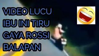 Download Video Lucu Ibu ini meniru Gaya Rossi Balapan bikin Ngilu. MP3 3GP MP4