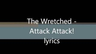 The Wretched (lyrics) - Attack Attack!
