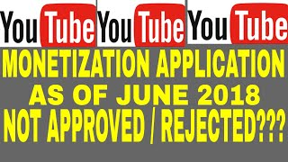 MONETIZATION NOT APPROVED AS OF JUNE 2018?? REJECTED!!! REASONS YOU SHOULD KNOW.....