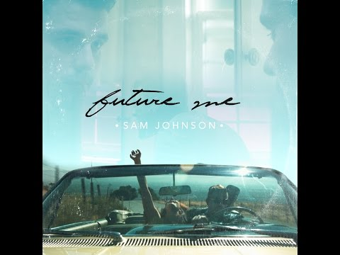 Future Me - Sam Johnson - Official Music Video