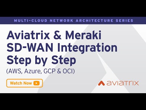 MCNA EP 12: Aviatrix & Meraki SD WAN Integration Step by Step - AWS, Azure, GCP, OCI