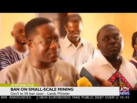 Ban On Small-Scale Mining - Joy News Interactive (22-5-18)