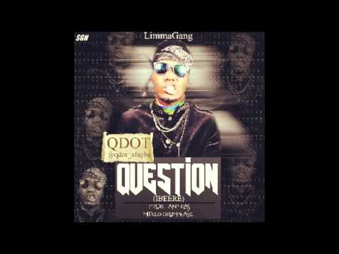 QDOT ALAGBE - QUESTION [IBERE] PROD. BY ANTRAS
