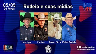 Programa LNR TV 05/05/2021 - Rodeio e suas mídias