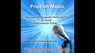 Blessed (G) Originally Performed by Jill Scott (Instrumental Track)