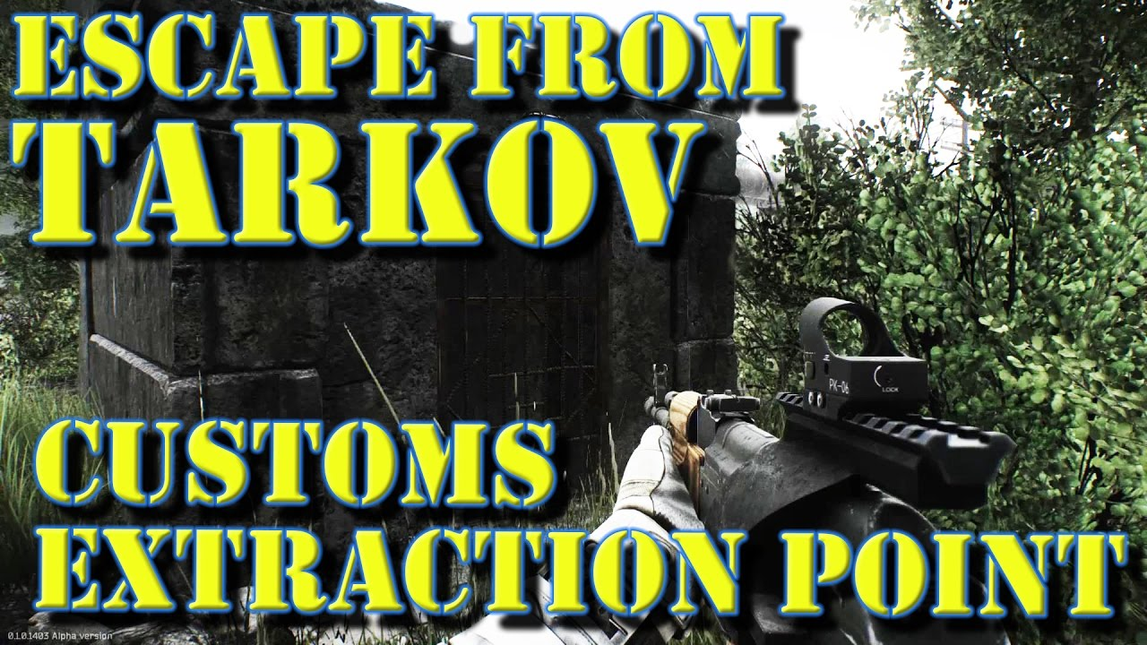 Escape From Tarkov Customs Extraction Youtube
