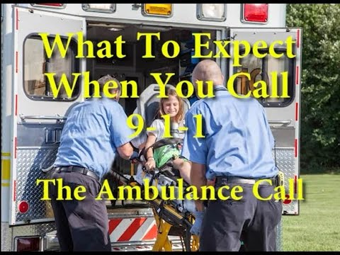 What to Expect When You Call 9-1-1: Ambulance