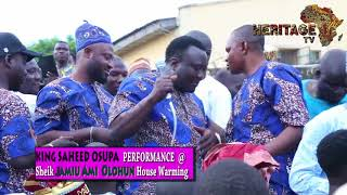 King SAHEED OŚUPA performance @ Sheik JAMIU AMI OLOHUN HOUSE WARMING