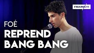 """Foé - """"Bang Bang"""" (Nancy Sinatra Cover)"""