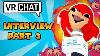 Interviewing Ugandan Knuckles Tribe PART 3! - VRChat
