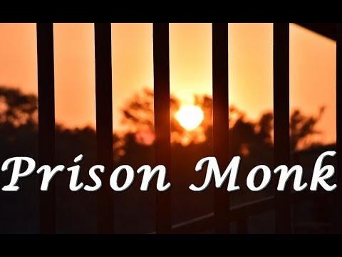 Prison Monk - Path of Freedom - Mindfulness in Prison