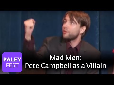 Mad Men  Viewing Pete Campbell as a Villain Paley Center