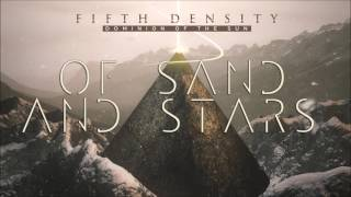 Fifth Density - Of Sand And Stars (Album Version)