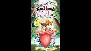 Opening To The Adventures Of Tom Thumb & Thumbelina 2002 VHS