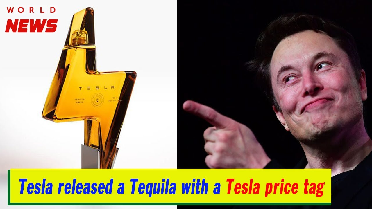 Tesla released a tequila with a Tesla price tag | Tesla News - YouTube