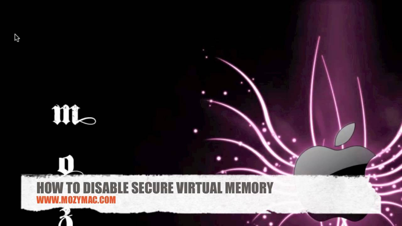 How to Disable secure virtual memory in Mac OS X « Operating