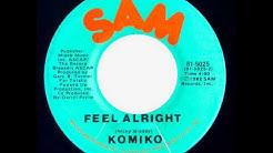 Komiko - Feel Alright (Radio Mix)