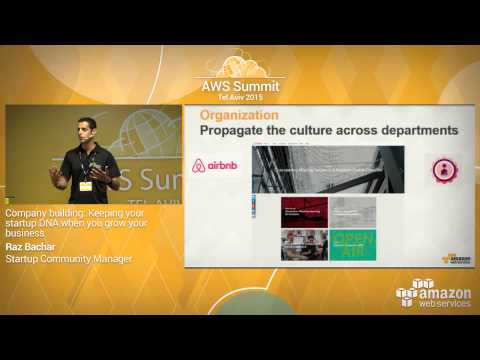 AWS Summit Series 2015   Tel Aviv: Keep Startup DNA As Your Business Grows