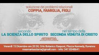 Pier Giorgio Caria - SOLUZIONE DEI PROBLEMI RELAZIONALI SECONDO LA SCIENZA DELLO SPIRITO - RAVENNA