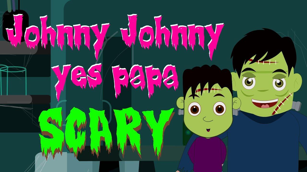 Johnny Johnny Yes Papa | Scary Rhymes | Spooky Nursey ...