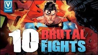 Supermans 10 Most Brutal Fights!