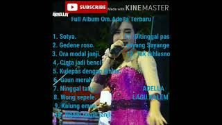 Download lagu Full Album Om Adella terbaru-Sotya-Kulepas dengan ikhlas-gedene roso-ora modal janji-cintajadibenci