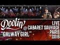 Capture de la vidéo Doolin' - Galway Girl (Live - Cabaret Sauvage 2016)