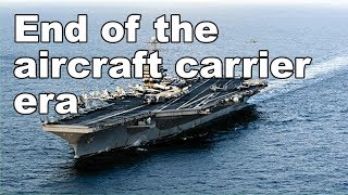 End of the aircraft carrier era