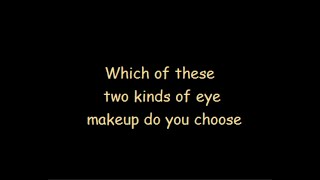 Which Of These Two Kinds Of Eye Makeup Do You Choose !!!!
