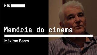 Memória do Cinema | Máximo Barro