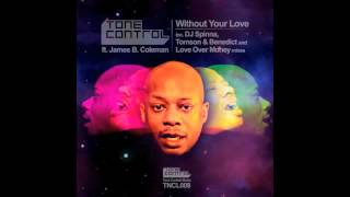 Tone Control ft. James B. Coleman - Without Your Love (DJ Spinna Galactic Soul Remix)
