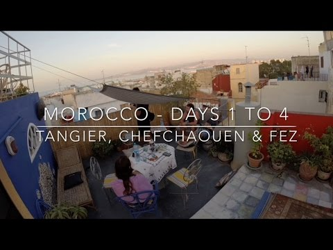 Morocco: Part 1 - Tangier, Chefchaouen & Fez (Days 1 to 4)