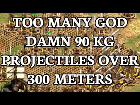 TOO MANY GOD DAMN 90 KG PROJECTILES OVER 300 METERS
