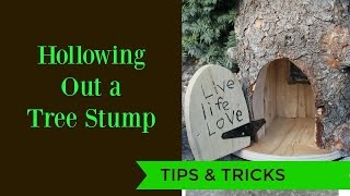 How to Hollow Out Tree Stumps Tutorial