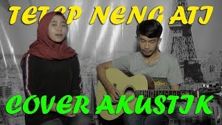 Gambar cover TETEP NENG ATI - Om Wawes || COVER By NOVI