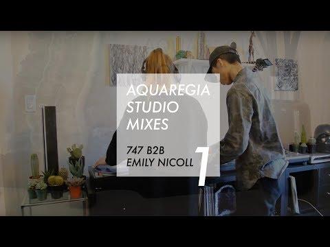 Aquaregia Studio Mix: 747 b2b Emily Nicoll