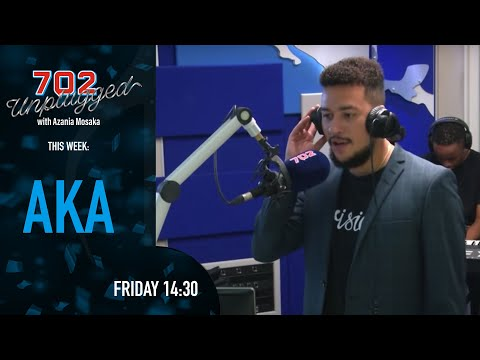 AKA on #702Unplugged