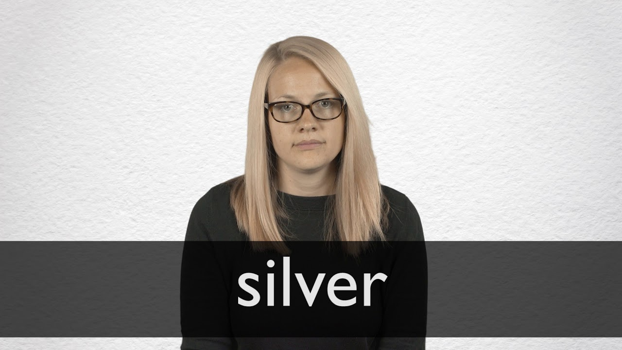 How to pronounce SILVER in British English
