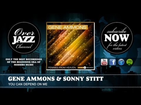Gene Ammons & Sonny Stitt - You Can Depend On Me (1950)