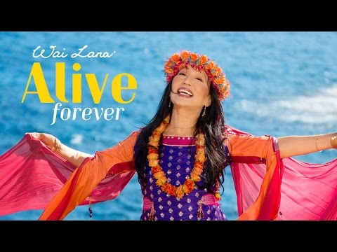 Alive Forever : Music Film by Yoga Icon Wai Lana (Official Global Edition)