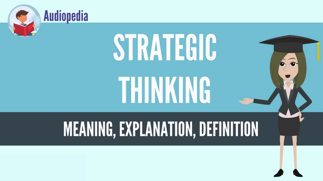 what is strategic thinking? strategic thinking definition & meaning