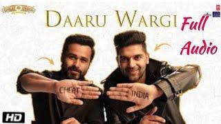 Guru Randhawa | Cheat India | Daru Wargi New Full Audio Song Emraan Hashmi