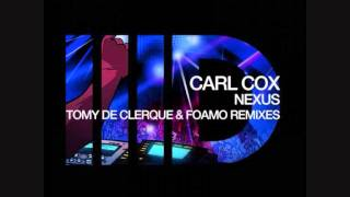 Carl Cox - Nexus (Foamo Mix)