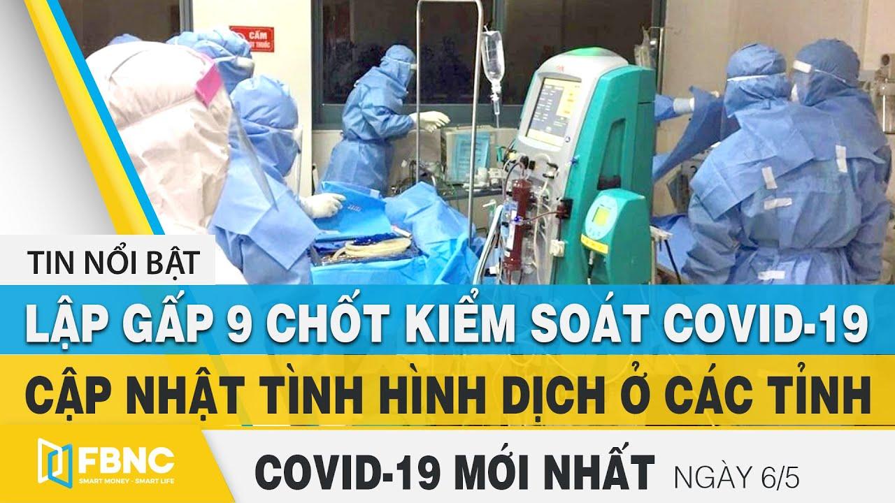 Tin tức Covid-19 mới nhất hôm nay 6/5 | Dich Virus Corona Việt Nam hôm nay | FBNC