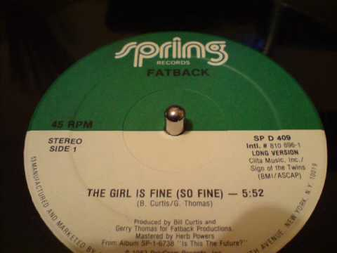 THE GIRL IS FINE (SO FINE) - FATBACK