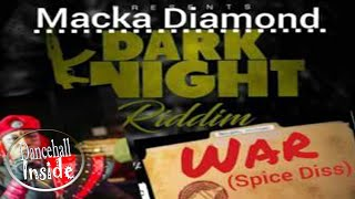Macka Diamond - War (Spice Diss) [Dark Night Riddim] - September 2016
